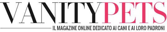 Vanity pets - Il magazine online dedicato ai cani e ai loro padroni